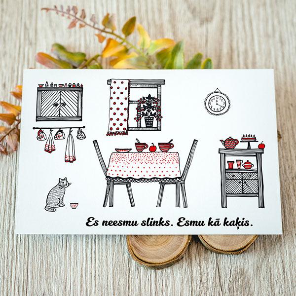 Viendaļīga kartīte ar melnbaltu apdruku, ar ilustrētu virtuvi, ar tekstu: Es neesmu slinks, esmu kā kaķis