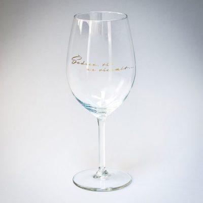 Vīna glāze, 550ml, ar attēlotu tekstu- šodien, rīt un vienmēr, zelta drukā